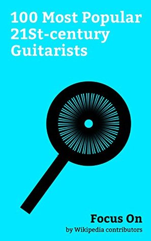 Focus On: 100 Most Popular 21St-century Guitarists: Keanu Reeves, John Stamos, Vanessa Paradis, Mac DeMarco, Allan Holdsworth, Mark Knopfler, PJ Harvey, ... (singer), Gary Moore, Gary Numan, etc.