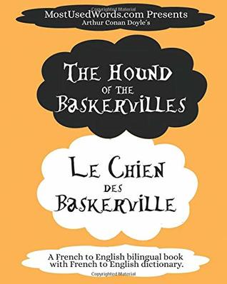 The Hound of the Baskervilles - Le Chien des Baskerville: A French to English Bilingual Book With French to English Dictionary (French Bilingual Books)