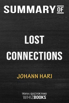 Summary of Lost Connections: Uncovering the Real Causes of Depression - And the Unexpected Solutions: Trivia/Quiz for F