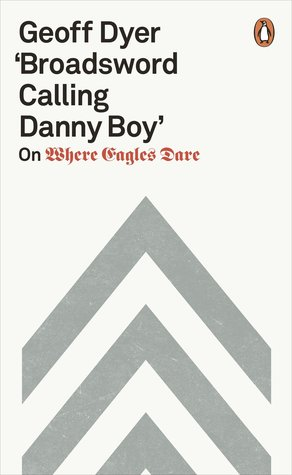 'Broadsword Calling Danny Boy': On Where Eagles Dare