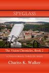 Spyglass (The Vision Chronicles, #2)