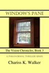Window's Pane (The Vision Chronicles, #3)