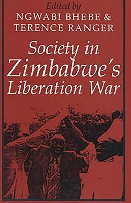 Society in Zimbabwe's Liberation War