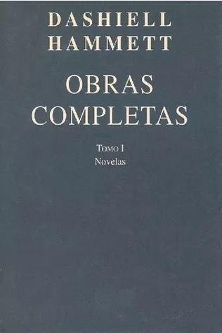 Obras Completas. Tomo I: Novelas
