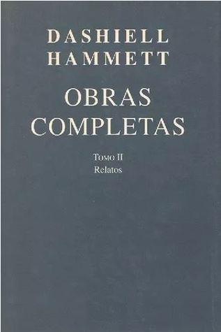 Obras Completas. Tomo II: Relatos