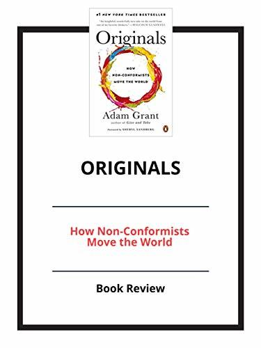 Originals: How Non-Conformists Move the World: Book Review