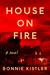 House on Fire by Bonnie Kistler
