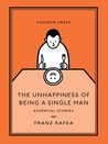 The Unhappiness of Being a Single Man: Essential Stories
