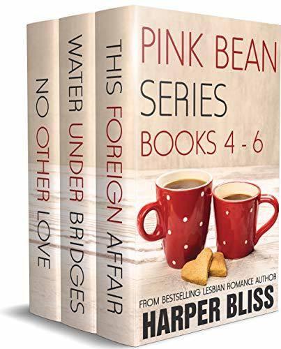 Pink Bean Series: Books 4-6: This Foreign Affair, Water Under Bridges, No Other Love