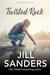 Twisted Rock by Jill Sanders