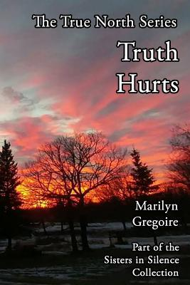 True North: Truth Hurts