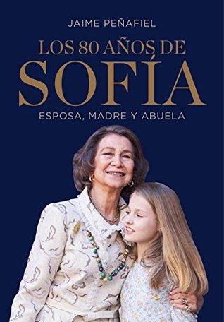 Los 80 años de Sofía: Esposa, madre y abuela
