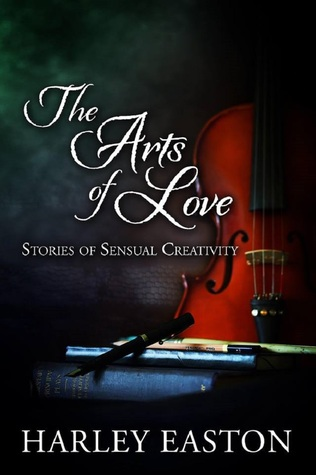 The-Arts-of-Love-Stories-of-Sensual-Creativity-by-Harley-Easton