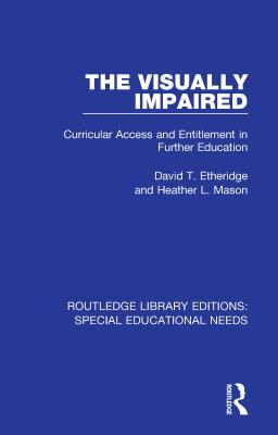 The Visually Impaired: Curricular Access and Entitlement in Further Education