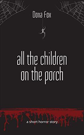 All the Children on the Porch: a short horror story