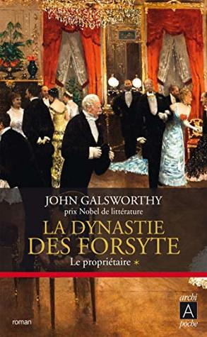 La dynastie des Forsyte, Tome 1 : Le propriétaire