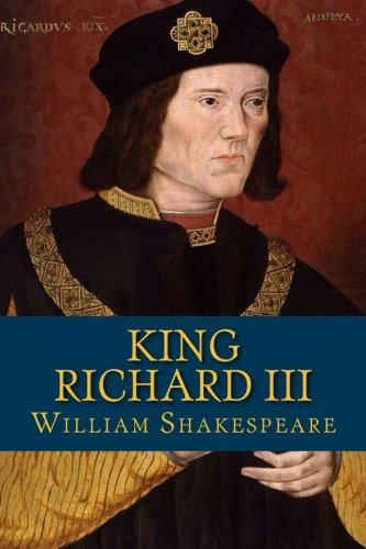 King Richard III: The Life and Death