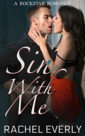Sin-With-Me-A-Rockstar-Romance-Rachel-Everly