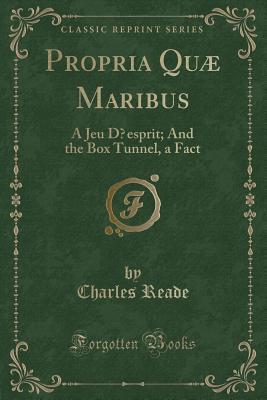 Propria Qu� Maribus: A Jeu Dʹesprit; And the Box Tunnel, a Fact