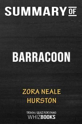 Summary of Barracoon: The Story of the Last Black Cargo: Trivia/Quiz for Fans
