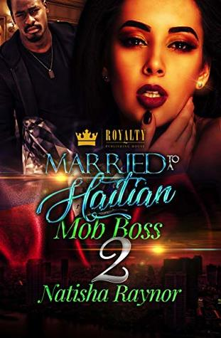 Married To A Haitian Mob Boss 2: The Finale