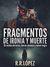 Fragmentos de ironía y muerte by R.R. López