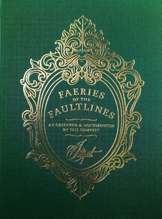 Faeries of the Faultlines by Iris Compiet