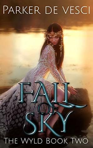 Fall of Sky: A Reverse Harem Fantasy (The Wyld Book 2)