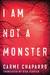I Am Not a Monster (Ana Arén, #1)