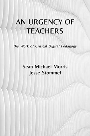 An Urgency of Teachers by Jesse Stommel