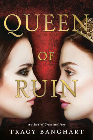 Queen of Ruin (Grace and Fury, #2)