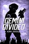 Gemini Divided: The Dowland Cases - Three: A Virtual Reality Novel