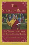 The Stress of Relief: The Wisdom and Method to Remedy Negative Karma