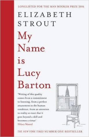 My Name is Lucy Barton Hardcover – 7 Mar 2016 by Elizabeth Strout