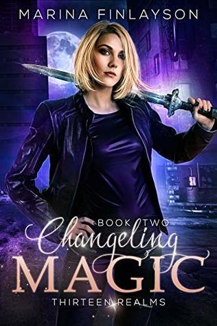 Changeling Magic (Thirteen Realms, #2)