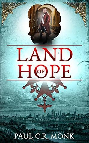 Land of Hope: A Historical Fiction Novel (The Huguenot Chronicles Book 3)