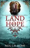 Land of Hope: A Historical Fiction Novel (The Huguenot Chronicles Book 3)
