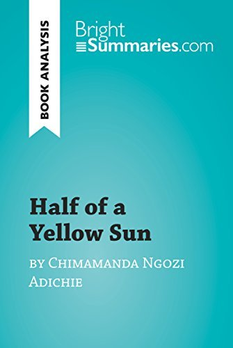 Half of a Yellow Sun by Chimamanda Ngozi Adichie (Book Analysis): Detailed Summary, Analysis and Reading Guide (BrightSummaries.com)