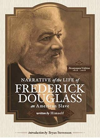 Narrative of the Life of Frederick Douglass, An American Slave, written by Himself (Annotated): Bicentennial Edition with Douglass family histories and images