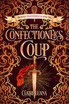 The Confectioner's Coup (Confectioner Chronicles, #2)