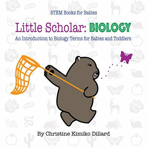 Little Scholar: Biology: An Introduction To Biology Terms for Infants and Toddlers (STEM Books for Babies Book 1)