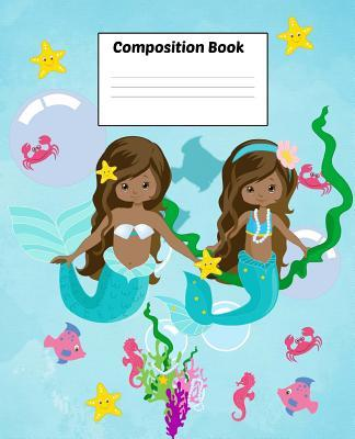 Composition Book: Pre-K 7.5 X 9.25 Wide Ruled, 50 Sheets, 100 Pages, Mermaid Ocean Series, Twin Mermaids Aniyah, Sydney and Friends, Pre-Kindergarten to Grade 4
