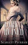 The Earl I Ruined by Scarlett Peckham