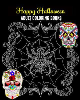 Happy Halloween Adult Coloring Books: An Outstanding Illustrated Nightmares Coloring Book, 100 Pages