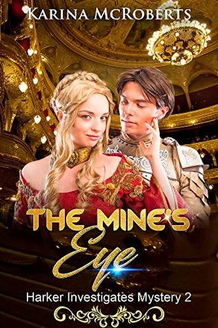 The Mine's Eye (The Harker Investigates Mysteries #2)