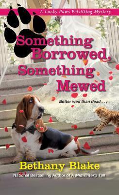 Something Borrowed, Something Mewed (Lucky Paws Petsitting Mystery #5)
