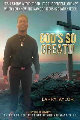 It's a Storm Without God... It's the Perfect Journey When You Know the Name of Jesus Is Guaranteed!!!: My Life Testimony: There's No Excuse to Not Be Who You Want to Be... God's So Great!!!