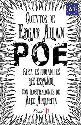 Cuentos de Edgar Allan Poe Para Estudiantes de Espanol. Libro de Lectura Nivel A1.: Tales from Edgar Allan Poe for Spanish Learners. Reading Book Level A1.
