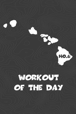 Workout of the Day: Hawaii Workout of the Day Log for Tracking and Monitoring Your Training and Progress Towards Your Fitness Goals. a Great Triathlon Resource for Any Triathlete in Your Life. Swimmers, Runners and Bikers Will Love This Way to Track Go...