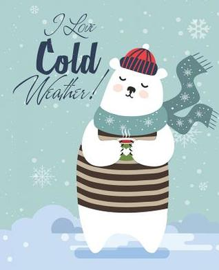 I Love Cold Weather!